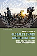 Globales Chaos - machtlose UNO: Ist die Welto ...