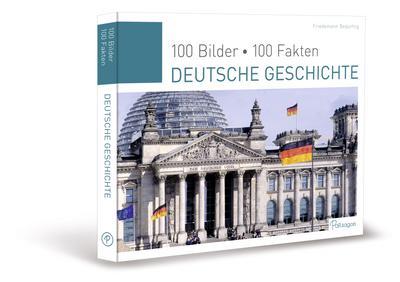 deutsche-geschichte-100-bilder-100-fakten