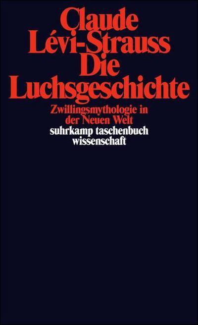 die-luchsgeschichte-zwillingsmythologie-in-der-neuen-welt-suhrkamp-taschenbuch-wissenschaft-