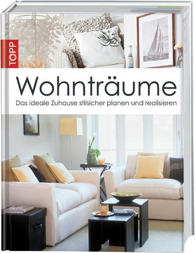 wohntraume-das-ideale-zuhause-stilsicher-planen-das-ideale-zuhause-stilsicher-planen-und-realisie