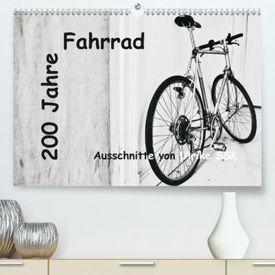 200 Jahre Fahrrad - Ausschnitte von Ulrike SSK(Premium, hochwertiger DIN A2 Wandkalender 2020, Kunstdruck in Hochglanz)