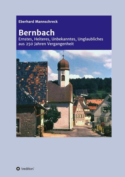 bernbach-ernstes-heiteres-unbekanntes-unglaubliches-aus-250-jahren-vergangenheit, 16.13 EUR @ rheinberg