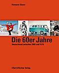 Die 60er Jahre: Deutschland zwischen 1960 und ...