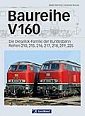 Baureihe V 160: Die Diesellok-Familie der Bun ...