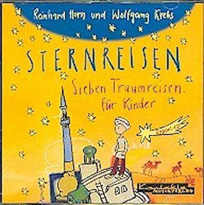 Sternreisen: Sieben Fantasiereisen für Kinder. Doppel-CD - KONTAKTE Musikverlag - Audio CD, Deutsch, Wolfgang Krebs, Reinhard Horn, Sieben Fantasiereisen für Kinder, Sieben Fantasiereisen für Kinder
