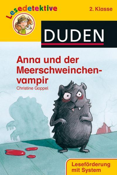 Anna und der Meerschweinchenvampir (2. Klasse) (DUDEN Lesedetektive 2. Klasse)
