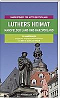 Luthers Heimat. Mansfelder Land und Harzvorla ...