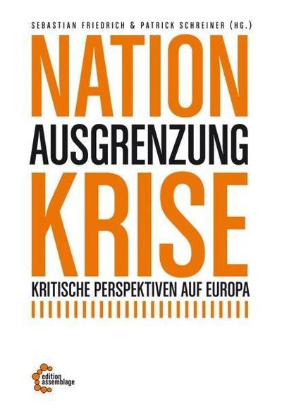 Nation – Ausgrenzung – Krise: Kritische Perspektiven auf Europa