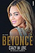 Beyoncé- Crazy in Love; Die exklusive Biograf ...