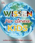 Wissen für clevere Kids: Lexikon mit über 250 ...