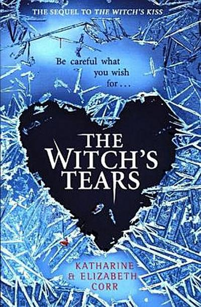 the-witch-s-tears-a-sequel-to-the-witch-s-kiss-witch-s-kiss-trilogy-band-2-