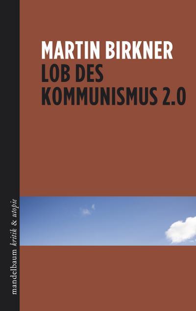 Lob des Kommunismus 2.0