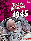 Unser Jahrgang 1945: Kindheit in der DDR