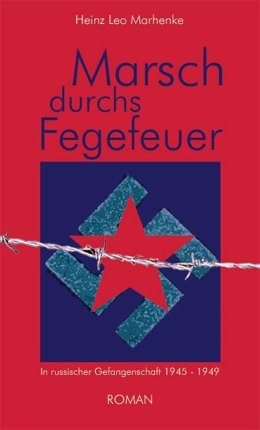 Marsch-durchs-Fegefeuer-Heinz-Leo-Marhenke