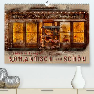 Calvendo Premium Kalender Läden in Europa - romantisch und schön: Wunderschöne Ladenfronten verzaubern und bitten zum Einkauf. (hochwertiger DIN A2 Wandkalender 2020, Kunstdruck in Hochglanz)
