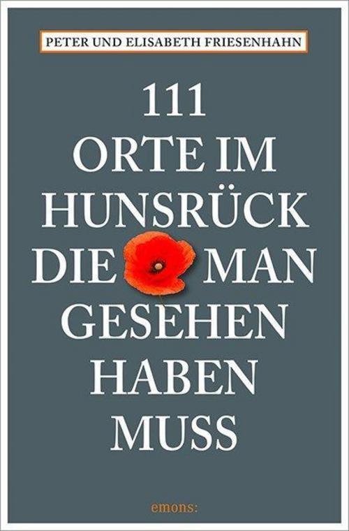 Peter-Friesenhahn-111-Orte-im-Hunsrueck-die-man-gesehen-ha-9783954513192