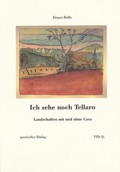 ich-sehe-noch-tellaro-landschaften-mit-und-ohne-cara-poetischer-dialog-phobus-eine-sammlung-fur