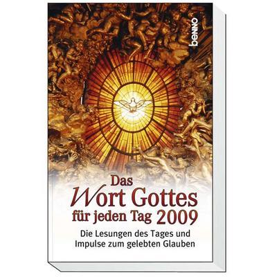 das-wort-gottes-fur-jeden-tag-2009-die-lesungen-des-tages-und-impulse-zum-gelebten-glauben