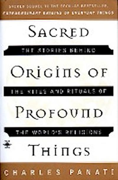 sacred-origins-of-profound-things-the-stories-behind-the-rites-and-rituals-of-the-world-s-religions