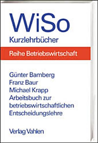 arbeitsbuch-zur-betriebswirtschaftlichen-entscheidungslehre