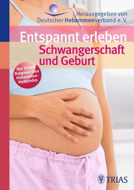 NEU Entspannt erleben: Schwangerschaft und Geburt Ursula Jahn-Zöhrens 433354