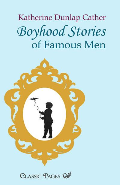 boyhood-stories-of-famous-men