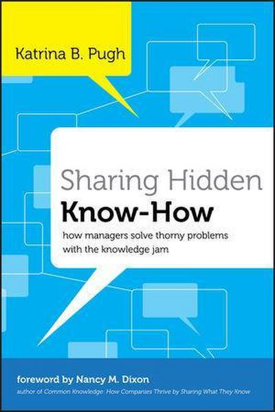 sharing-hidden-know-how-how-managers-solve-thorny-problems-with-the-knowledge-jam-j-b-us-non-franc