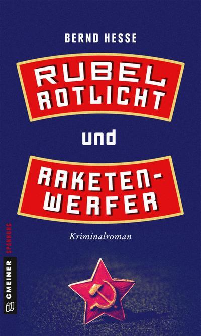 Rubel, Rotlicht und Raketenwerfer  Privatdetektiv Rübels erster Fall  Kriminalromane im GMEINER-Verlag  Deutsch