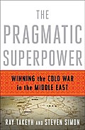 The Pragmatic Superpower: Winning the Cold Wa ...
