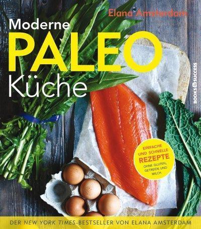 moderne-paleo-kuche-genuss-ohne-gluten-getreide-und-milch