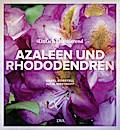 Azaleen und Rhododendren; Einfach faszinieren ...
