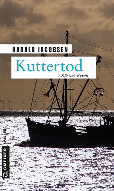 Kuttertod: Küsten-Krimi (Kriminalromane im GMEINER-Verlag) (Privatermittler Bargen und Kommissar Reuter)