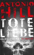 Tote Liebe: Kriminalroman (Héctor-Salgado-Tri ...