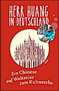 Herr Huang in Deutschland: Ein Chinese auf We ...