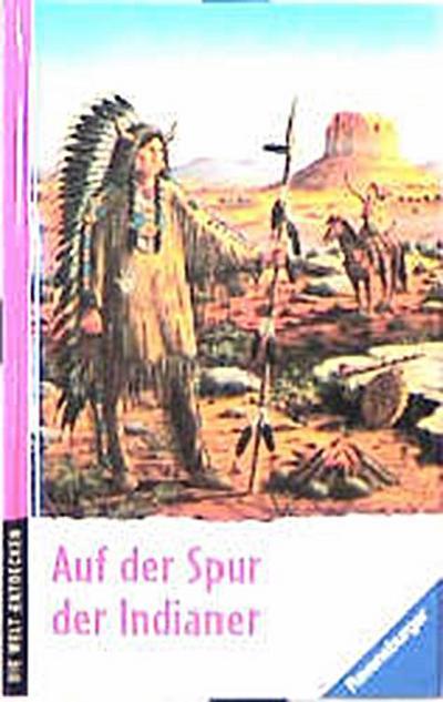 die-welt-entdecken-auf-der-spur-der-indianer