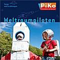 """PiKo CD """"Weltraumpiloten"""": Songs und Erzählungen (PiKo - Praxisideen mit Konzept)"""