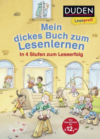 Duden Leseprofi – Mein dickes Buch zum Lesenlernen: In 4 Stufen zum Leseerfolg (DUDEN Leseprofi Erstes Lesen)