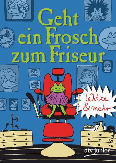 Geht ein Frosch zum Friseur - Witze und mehr - Dtv Verlagsgesellschaft - Taschenbuch, Deutsch, Boris Dammer, ,