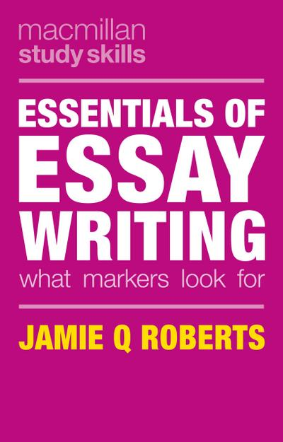 Essentials of Essay Writing: What Markers Look For (Macmillan Study Skills) - Red Globe Press - Taschenbuch, Englisch, Jamie Q Roberts, What Markers Look For, What Markers Look For