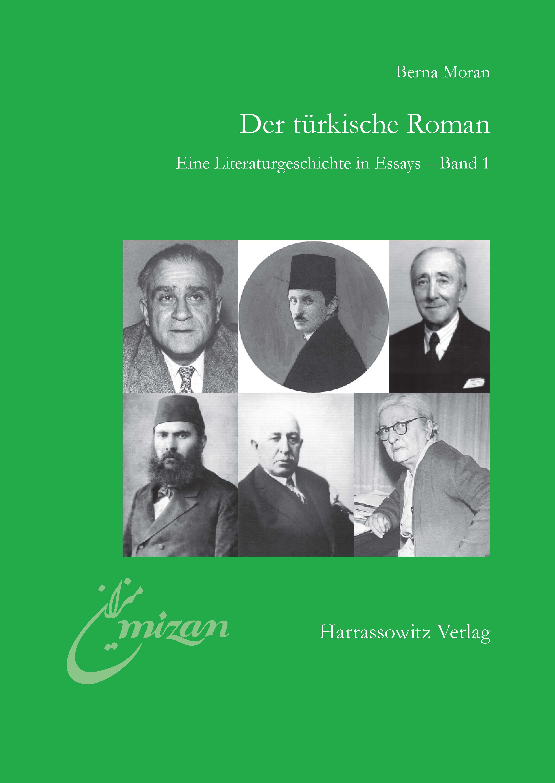 Der türkische Roman Eine Literaturgeschichte in Essays Band 1 Berna Moran