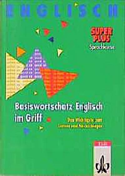 basiswortschatz-englisch-im-griff-das-wichtigste-zum-lernen-und-nachschlagen