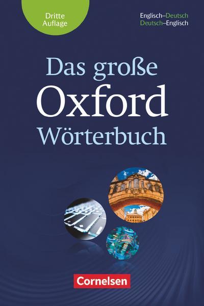 Das große Oxford Wörterbuch - Third Edition - B1-C1: Wörterbuch mit beigelegtem Exam Trainer - Englisch-Deutsch/Deutsch-Englisch