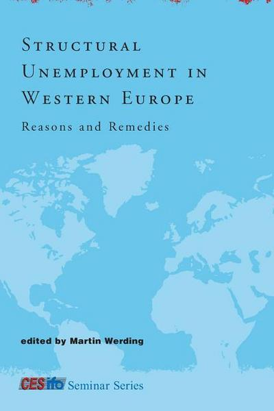 structural-unemployment-in-western-europe-reasons-and-remedies-cesifo-seminar-