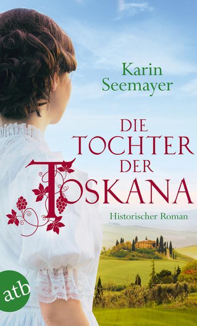 die-tochter-der-toskana-historischer-roman-die-gro-e-toskana-saga-band-1-