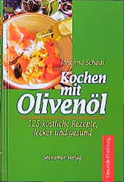 kochen-mit-olivenol-125-kostliche-rezepte-lecker-und-gesund