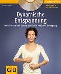 Dynamische Entspannung: Innere Ruhe und Stärk ...