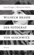 Wilhelm Brasse - der Fotograf von Auschwitz;  ...