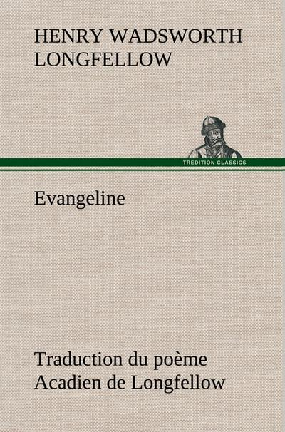 evangeline-traduction-du-poeme-acadien-de-longfellow