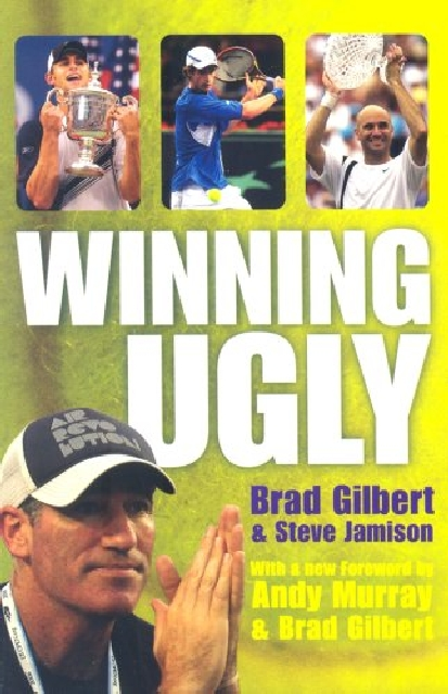 Winning Ugly, Brad Gilbert