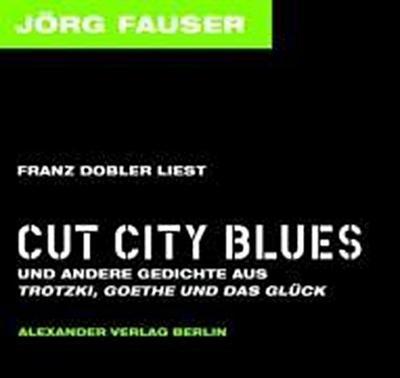 """Franz Dobler liest Cut City Blues: Und andere Gedichte aus Trotzki, Goethe und das Glück"""""""""""